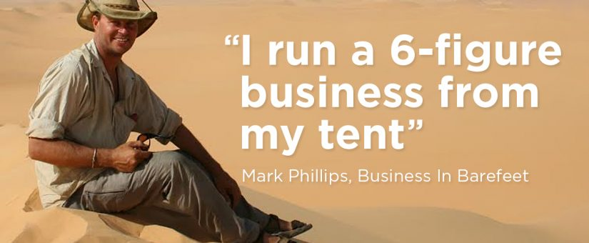 Digital Nomad Mark Phillips lives in a tent and runs a six-figure business [Podcast]