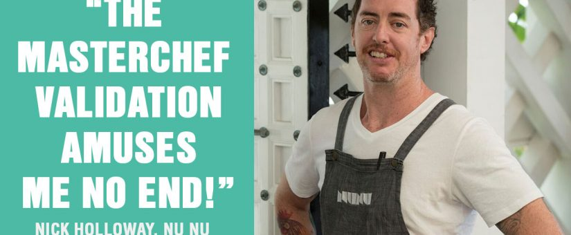 Guest Masterchef Nick Holloway of Nu Nu on how he's built an iconic Australian restaurant
