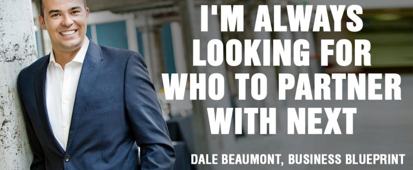 Dale Beaumont's 7 (ridiculously simple) steps to creating highly profitable business partnerships